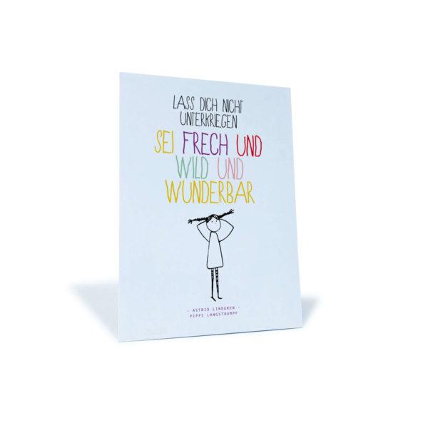 """Postkarte mit Pippi Langstrumpf und Zitat von Astrid Lindgren """"Lass dich nicht unterkriegen. Sei frech und wild und wunderbar"""""""