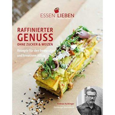 """Kochbuch """"Raffinierter Genuss ohne Zucker & Weizen"""" von Stene- und Haubenkoch Andreas Kaiblinger"""