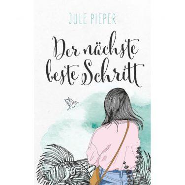 """Ratgeber-Roman """"Der nächste beste Schritt"""" von Jule Pieper"""